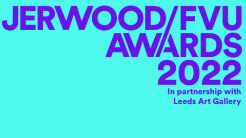 Call for Entries: Jerwood/FVU Awards 2022